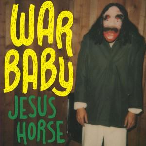 Weird_Canada-War_Baby-Jesus_Horse-300x300